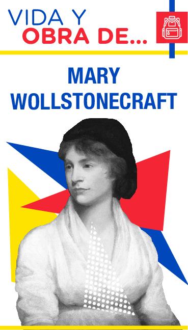 Conoce la vida y obra de Mary Wollstonecraft